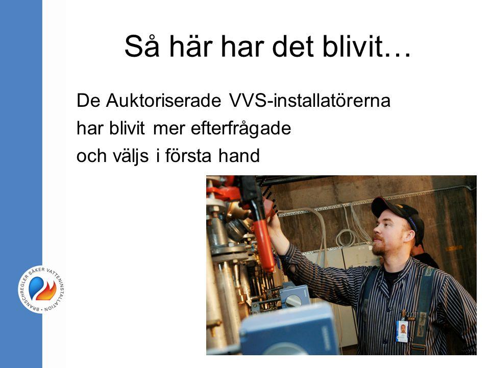 Så här har det blivit… De Auktoriserade VVS-installatörerna har blivit mer efterfrågade och väljs i första hand