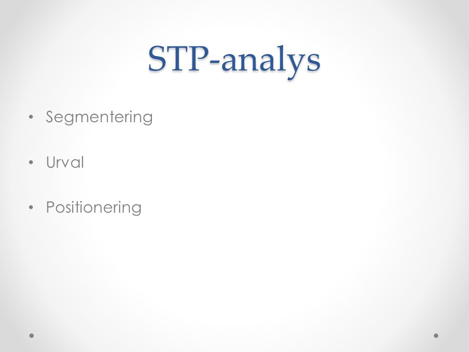 STP-analys Segmentering Urval Positionering