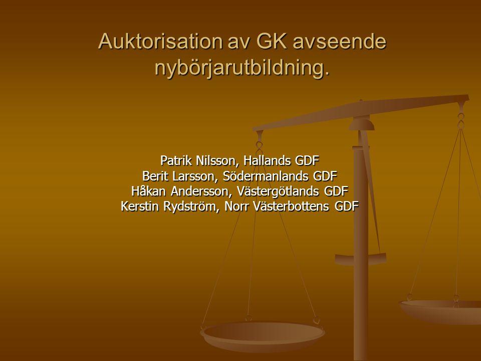 Auktorisation av GK avseende nybörjarutbildning.