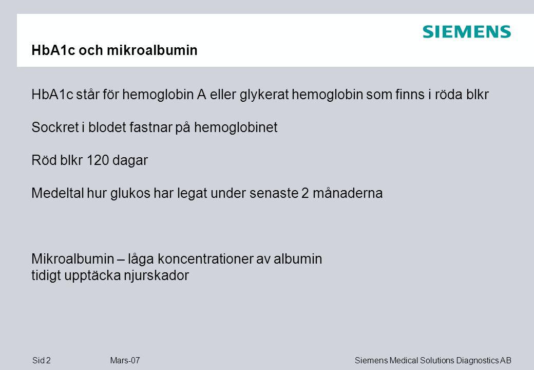 Sid 3 Mars-07 Siemens Medical Solutions Diagnostics AB 1.Inbyggd streckkodsläsare 2.Skrivare 3.Skärm 4.Reagenskassettfack DCA Vantage ®