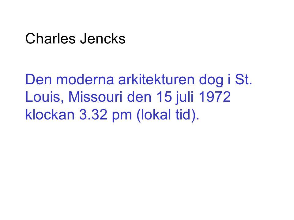 Charles Jencks Den moderna arkitekturen dog i St. Louis, Missouri den 15 juli 1972 klockan 3.32 pm (lokal tid).