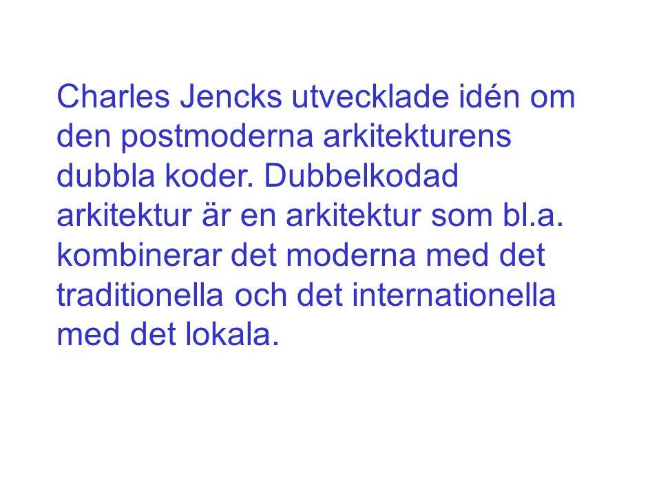 Charles Jencks utvecklade idén om den postmoderna arkitekturens dubbla koder. Dubbelkodad arkitektur är en arkitektur som bl.a. kombinerar det moderna