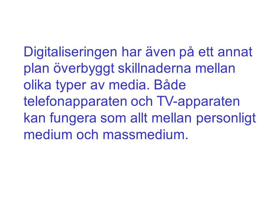 Digitaliseringen har även på ett annat plan överbyggt skillnaderna mellan olika typer av media. Både telefonapparaten och TV-apparaten kan fungera som