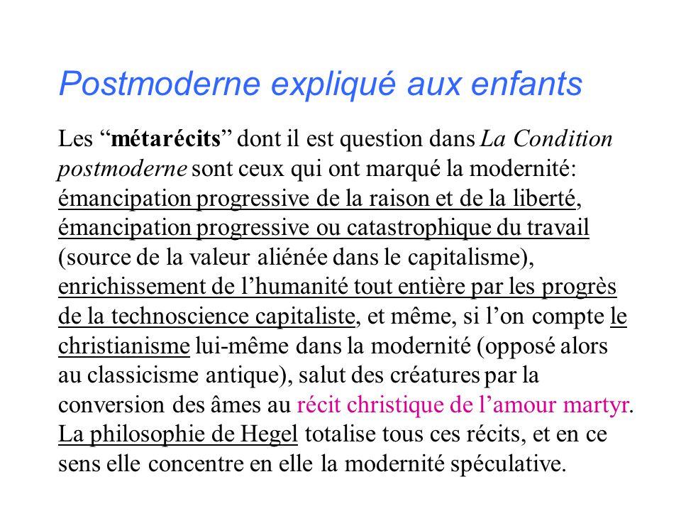 """Postmoderne expliqué aux enfants Les """"métarécits"""" dont il est question dans La Condition postmoderne sont ceux qui ont marqué la modernité: émancipati"""