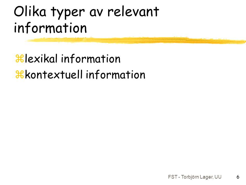 FST - Torbjörn Lager, UU 6 Olika typer av relevant information zlexikal information zkontextuell information