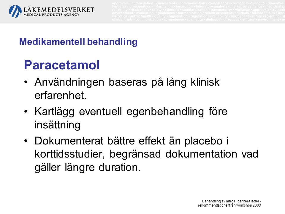Behandling av artros i perifera leder - rekommendationer från workshop 2003 Medikamentell behandling Paracetamol, forts Dokumentationen baseras främst på studier av knäledsartros.