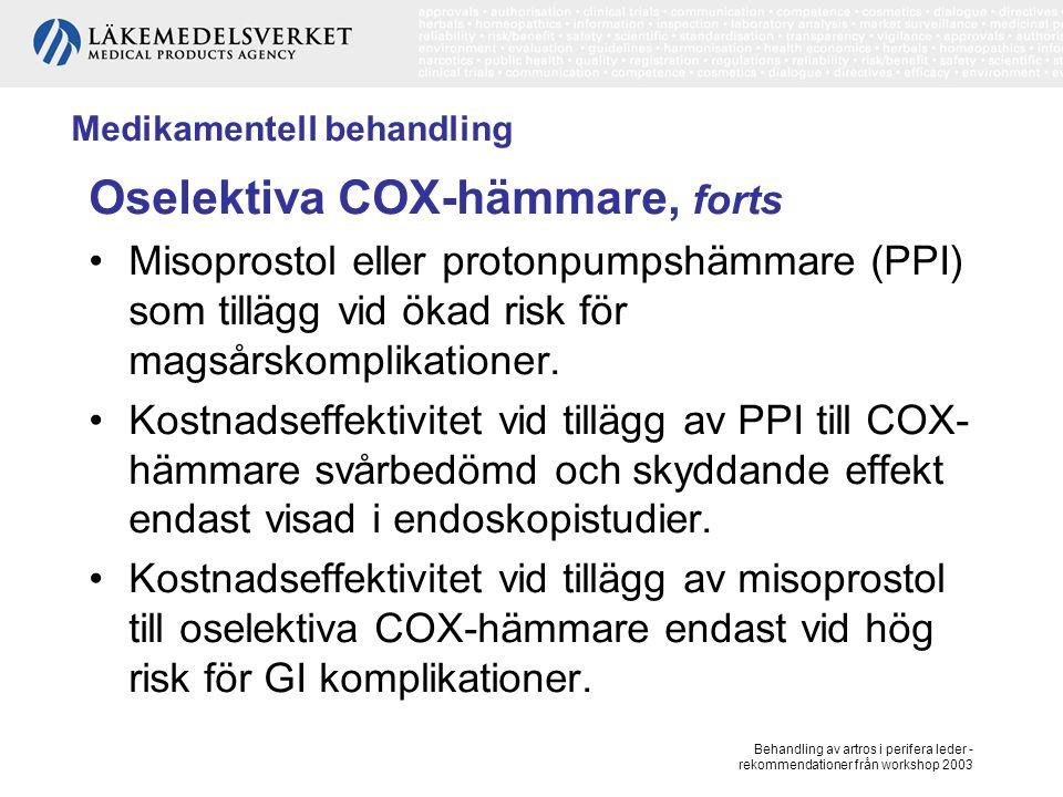 Behandling av artros i perifera leder - rekommendationer från workshop 2003 Medikamentell behandling Selektiva COX-hämmare Symtomlindrande effekt motsvarar den för oselektiva COX-hämmare.