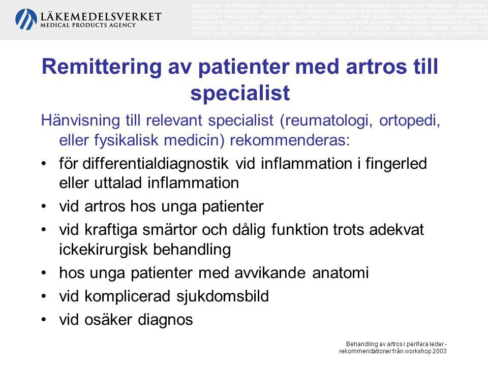 Behandling av artros i perifera leder - rekommendationer från workshop 2003 Kirurgisk behandling av artros Protes De numerärt dominerande ingreppen är insättande av proteser i knä- och höftled.