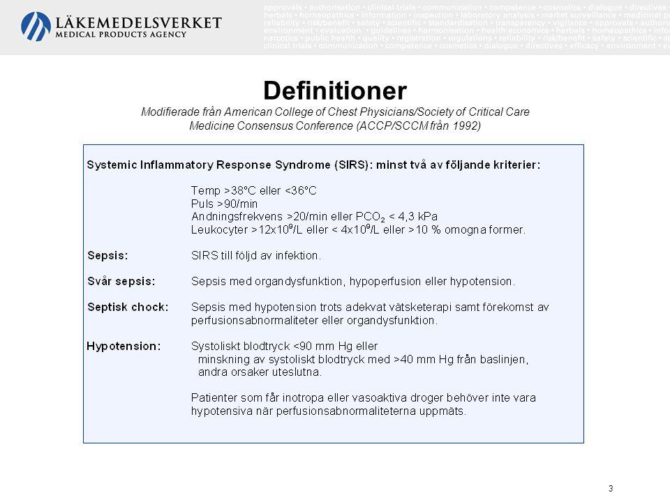 Diagnoskriterier för sepsis 4 Diagnoskriterier för sepsis (modifierade från SCCM/ESICM/ACCP/ATS/SIS International Sepsis Def.