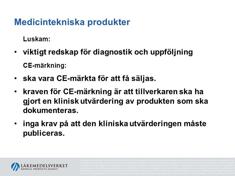 Medicintekniska produkter Luskam: viktigt redskap för diagnostik och uppföljning CE-märkning: ska vara CE-märkta för att få säljas. kraven för CE-märk
