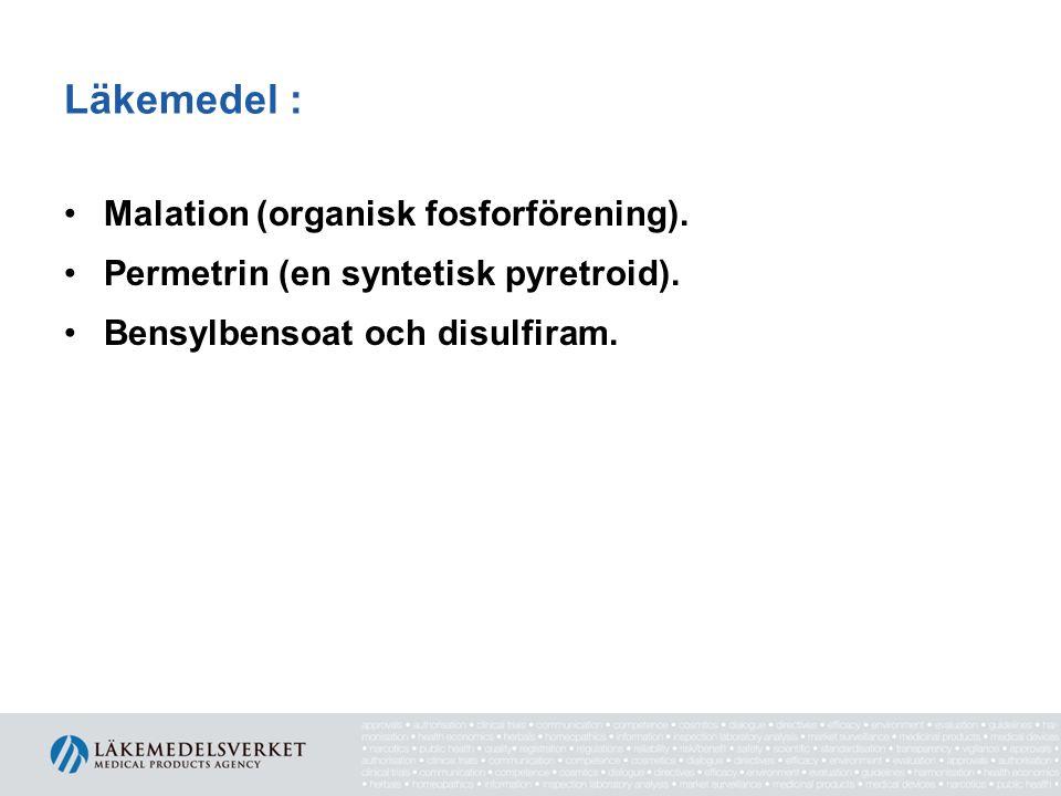 Läkemedel : Malation (organisk fosforförening). Permetrin (en syntetisk pyretroid). Bensylbensoat och disulfiram.