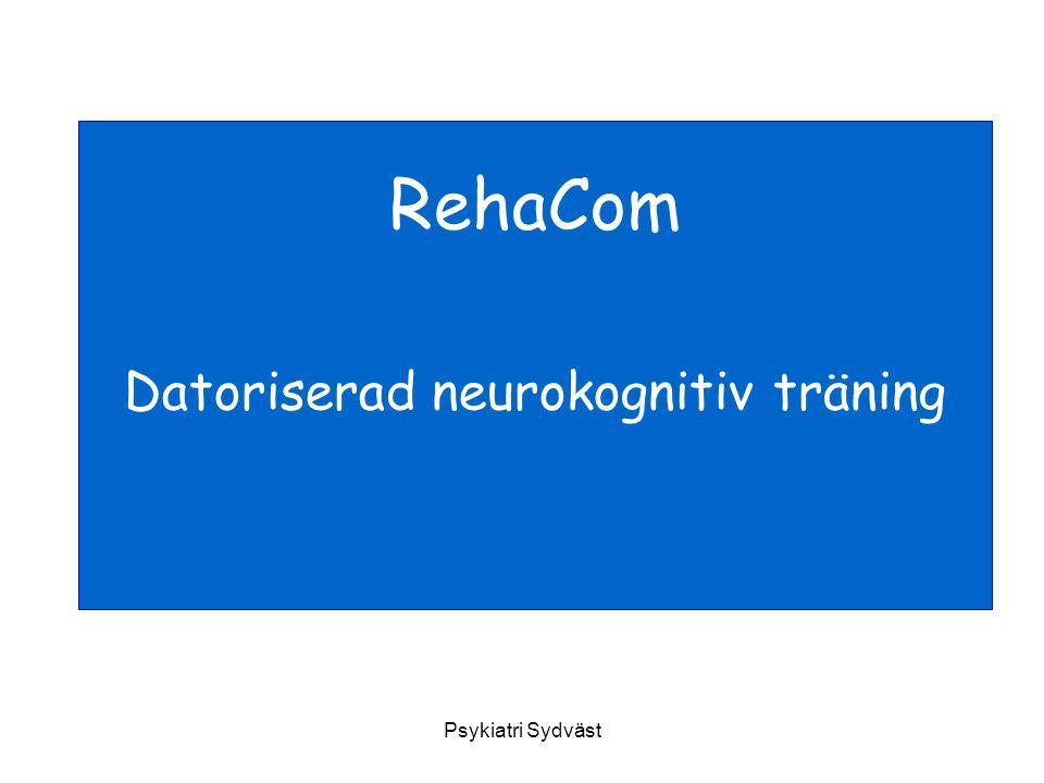 Psykiatri Sydväst RehaCom Datoriserad neurokognitiv träning