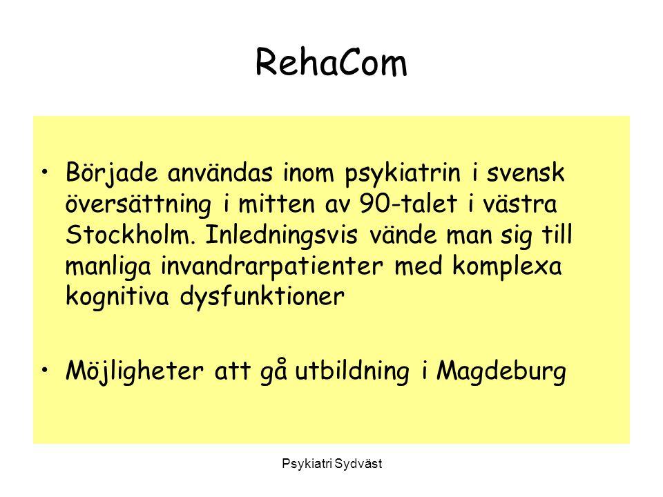 Psykiatri Sydväst RehaCom Började användas inom psykiatrin i svensk översättning i mitten av 90-talet i västra Stockholm. Inledningsvis vände man sig