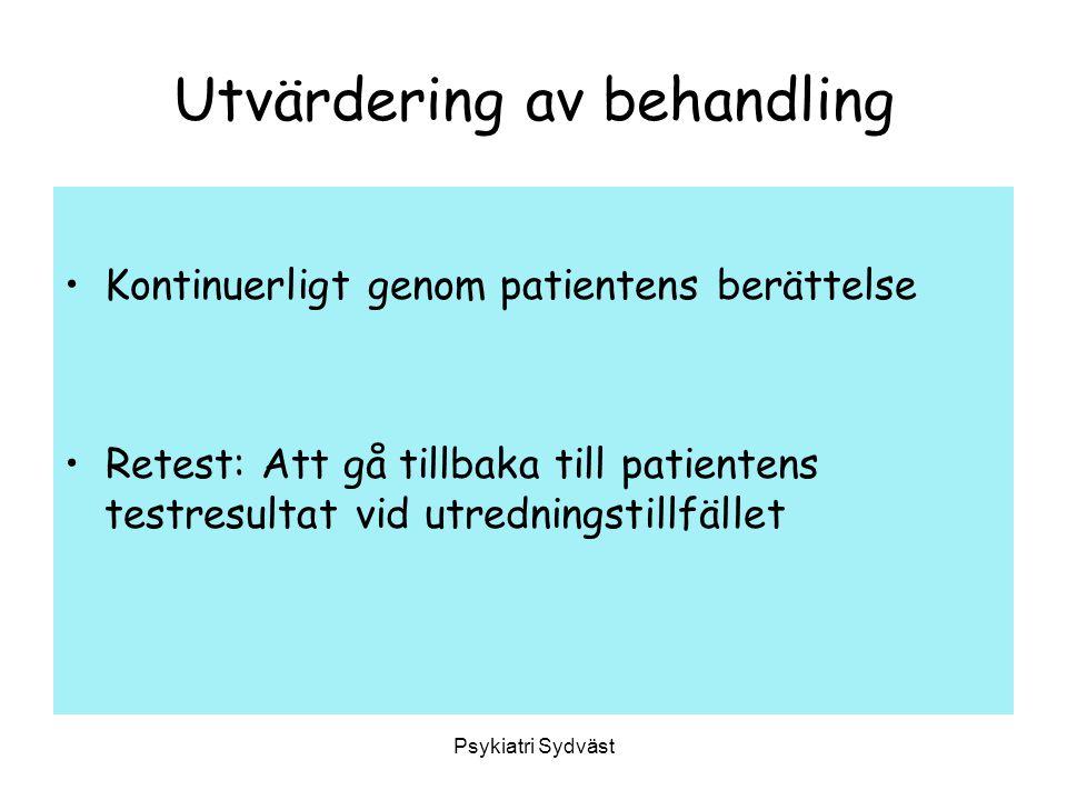 Psykiatri Sydväst Utvärdering av behandling Kontinuerligt genom patientens berättelse Retest: Att gå tillbaka till patientens testresultat vid utredni