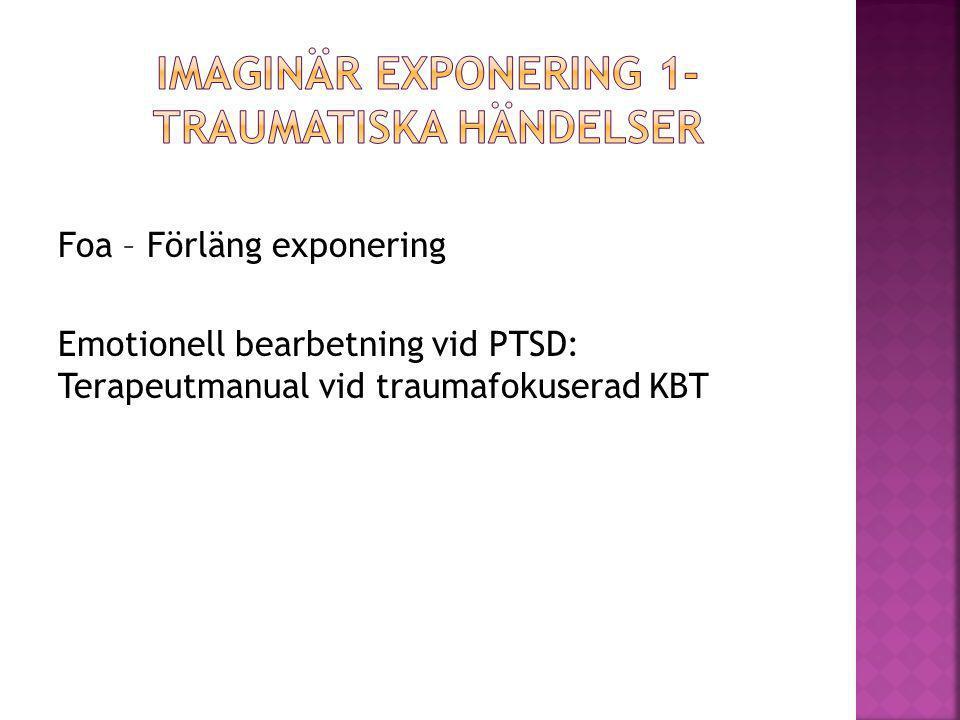 Foa – Förläng exponering Emotionell bearbetning vid PTSD: Terapeutmanual vid traumafokuserad KBT