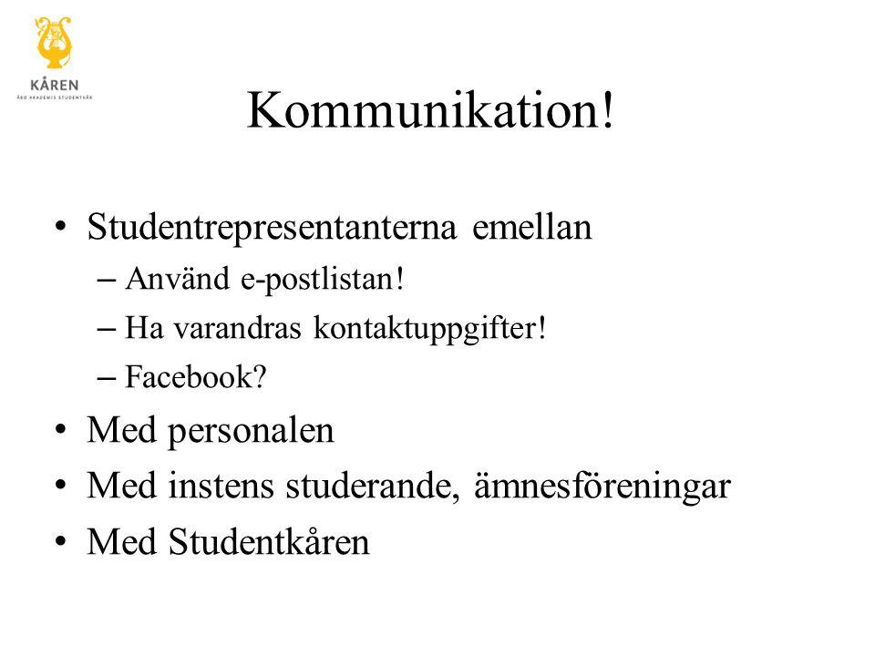 Kommunikation. Studentrepresentanterna emellan –Använd e-postlistan.