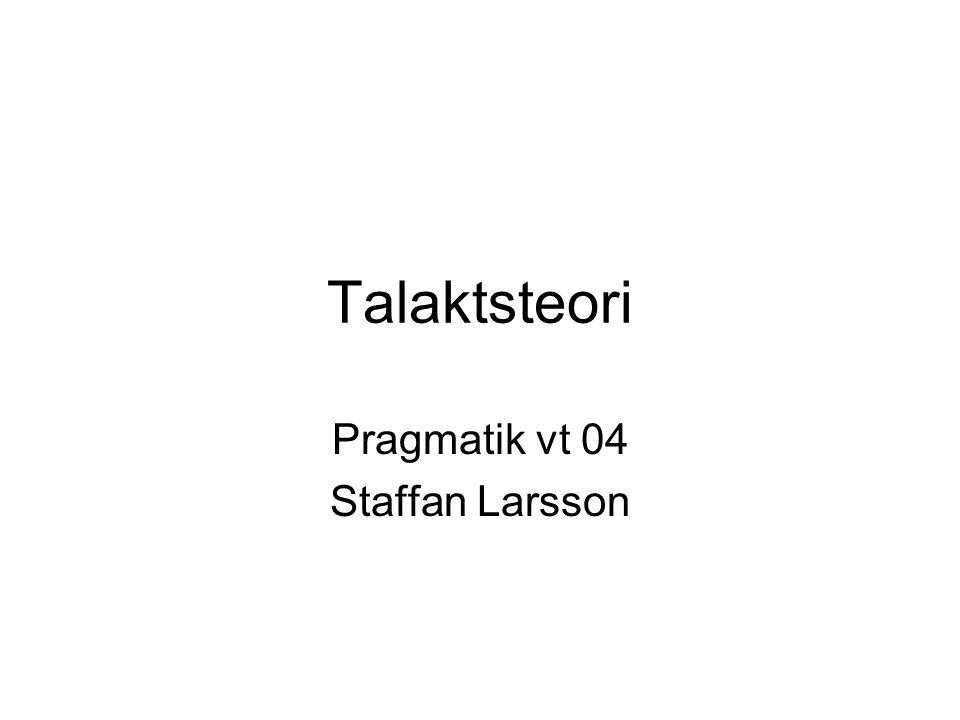 Talaktsteori Pragmatik vt 04 Staffan Larsson