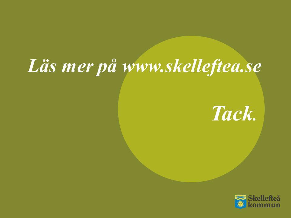 Tack. Läs mer på www.skelleftea.se