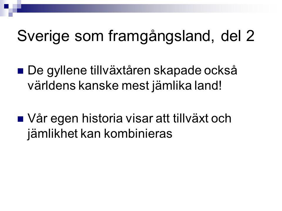 Sverige som framgångsland, del 2 De gyllene tillväxtåren skapade också världens kanske mest jämlika land.
