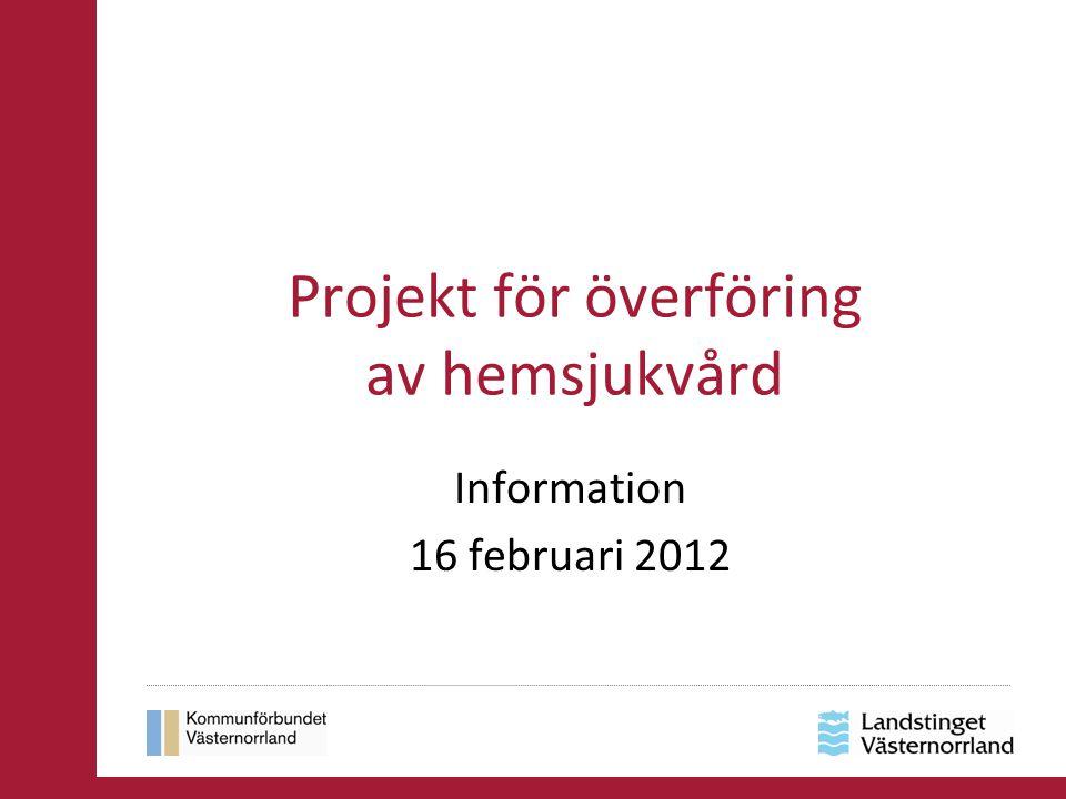 Projekt för överföring av hemsjukvård Information 16 februari 2012