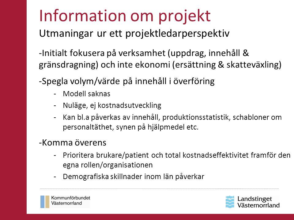 Information om projekt Nivåer på skatteväxling (exempel) -Kalmar 26 öre och mellankommunal utjämning 5 år -Södermanland 18 öre -Västmanland 16 öre (förslag) -Blekinge 32 öre (förslag)