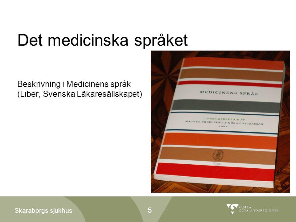 Skaraborgs sjukhus Det medicinska språket Beskrivning i Medicinens språk (Liber, Svenska Läkaresällskapet) 5