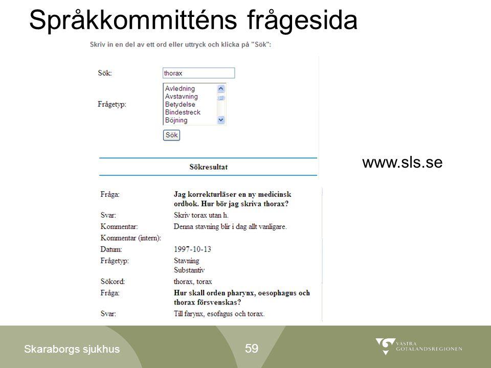 Skaraborgs sjukhus Språkkommitténs frågesida www.sls.se 59
