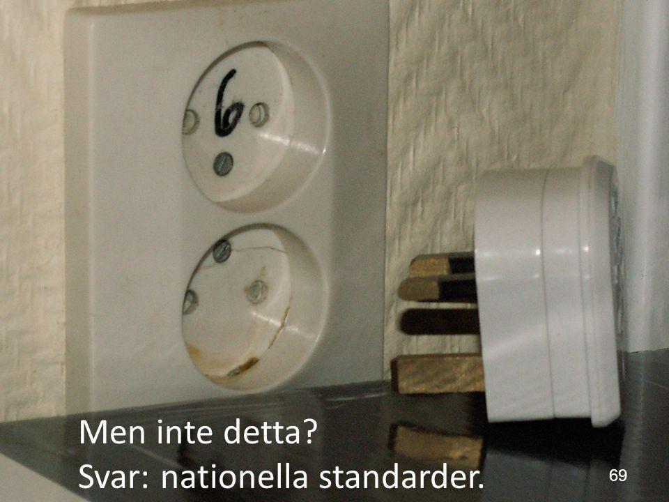 Skaraborgs sjukhus Men inte detta? Svar: nationella standarder. 69