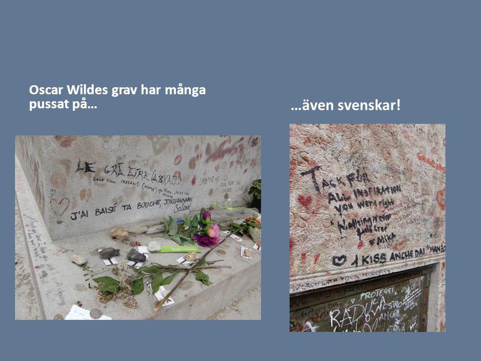 Oscar Wildes grav har många pussat på… …även svenskar!