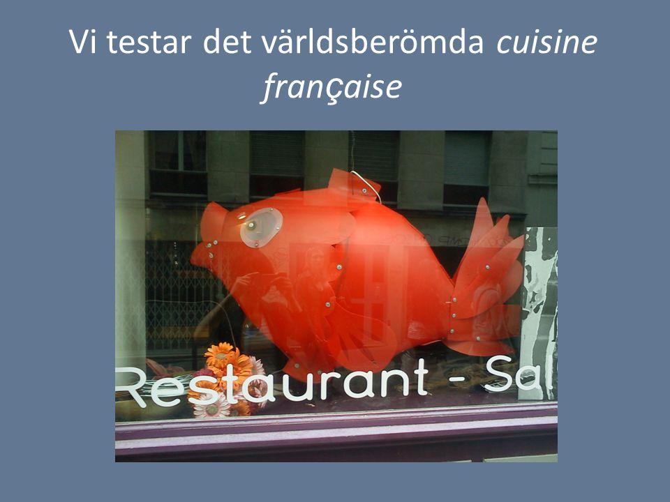 Vi testar det världsberömda cuisine fran ç aise