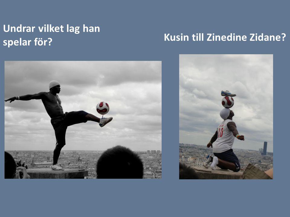 Undrar vilket lag han spelar för Kusin till Zinedine Zidane