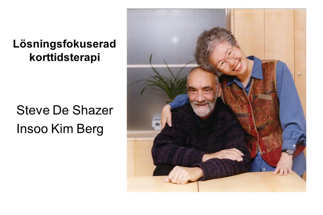 Lösningsfokuserad korttidsterapi Steve De Shazer Insoo Kim Berg