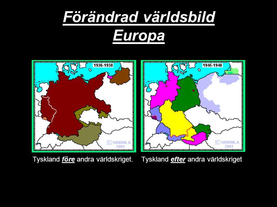 Förändrad världsbild Europa Tyskland före andra världskriget. Tyskland efter andra världskriget