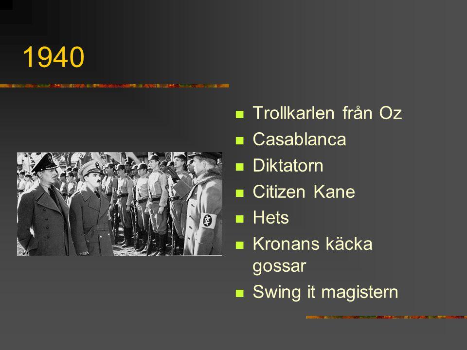 1940 Trollkarlen från Oz Casablanca Diktatorn Citizen Kane Hets Kronans käcka gossar Swing it magistern