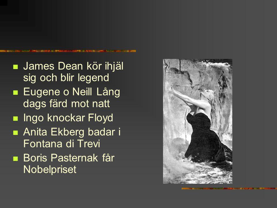 James Dean kör ihjäl sig och blir legend Eugene o Neill Lång dags färd mot natt Ingo knockar Floyd Anita Ekberg badar i Fontana di Trevi Boris Pastern