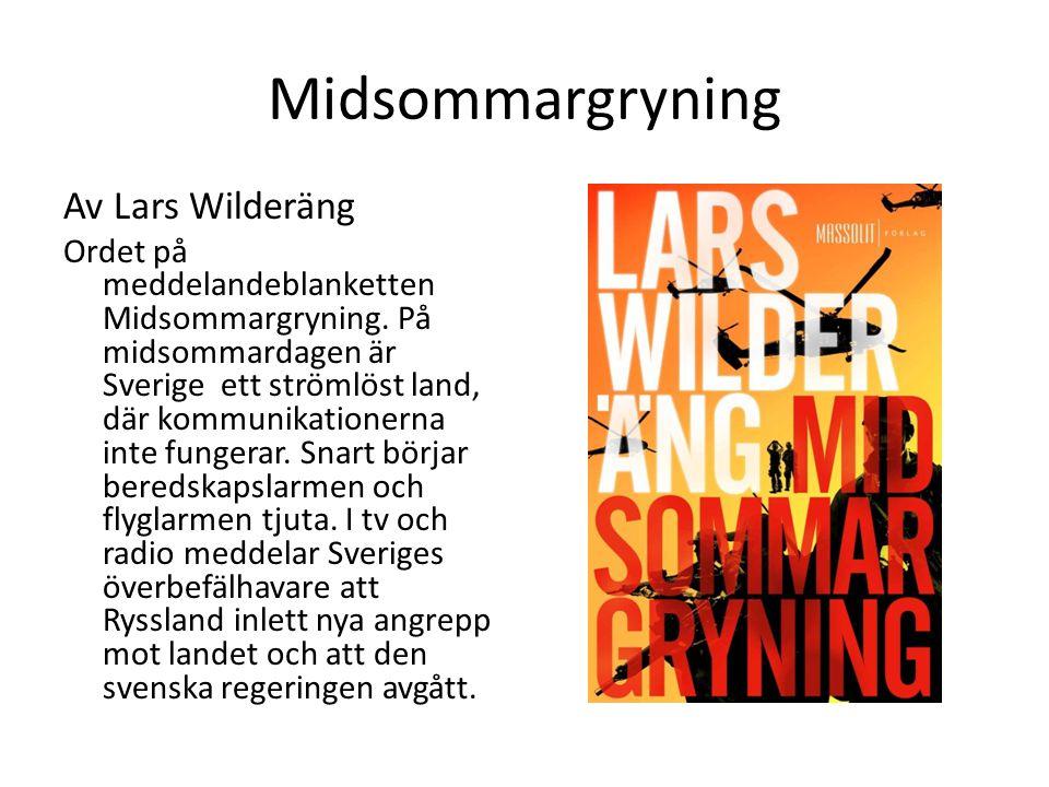 Midsommargryning Av Lars Wilderäng Ordet på meddelandeblanketten Midsommargryning. På midsommardagen är Sverige ett strömlöst land, där kommunikatione