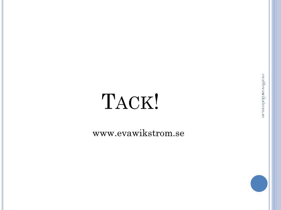 T ACK ! eva@evawikstrom.se www.evawikstrom.se