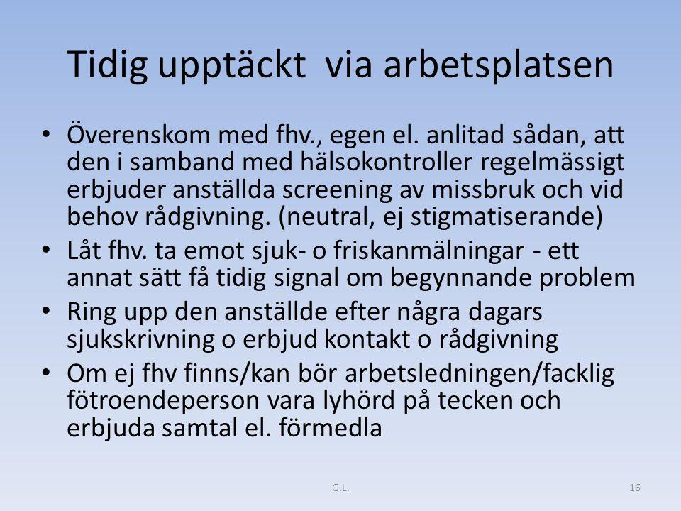 Tidig upptäckt via arbetsplatsen Överenskom med fhv., egen el.