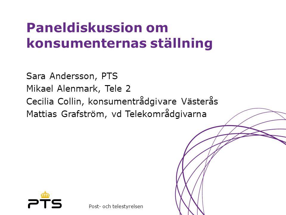 Post- och telestyrelsen Paneldiskussion om konsumenternas ställning Sara Andersson, PTS Mikael Alenmark, Tele 2 Cecilia Collin, konsumentrådgivare Väs