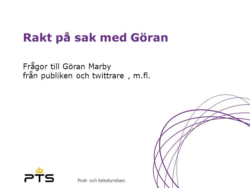 Post- och telestyrelsen Rakt på sak med Göran Frågor till Göran Marby från publiken och twittrare, m.fl.