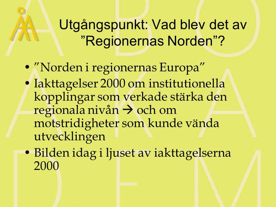 Utgångspunkt: Vad blev det av Regionernas Norden .