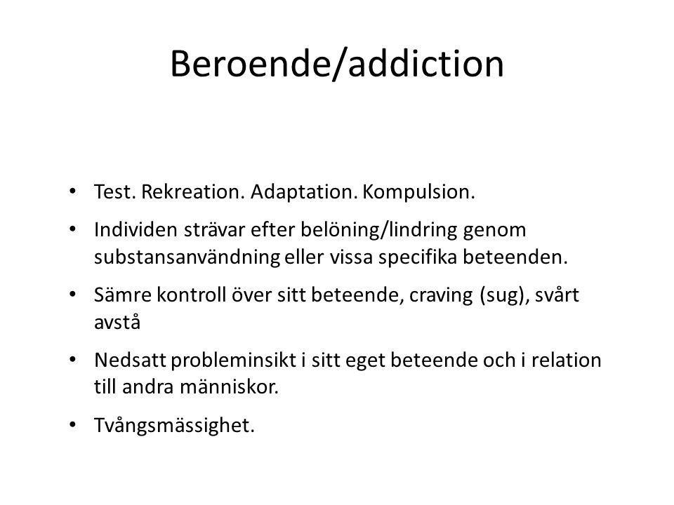 Beroende/addiction Test.Rekreation. Adaptation. Kompulsion.