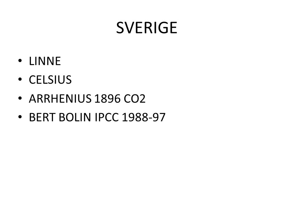SVERIGE LINNE CELSIUS ARRHENIUS 1896 CO2 BERT BOLIN IPCC 1988-97