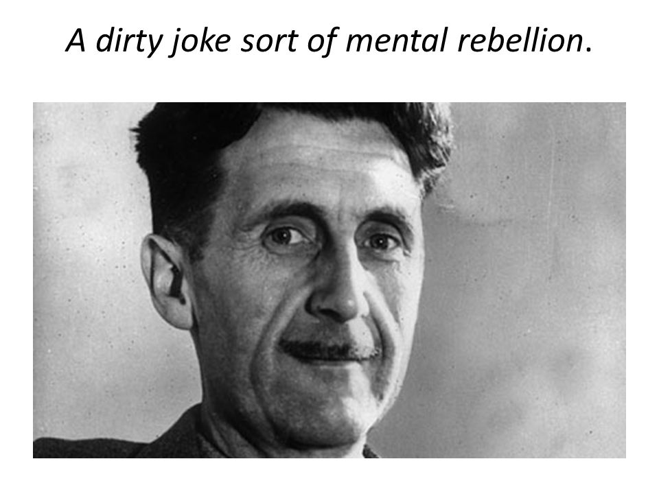 A dirty joke sort of mental rebellion.
