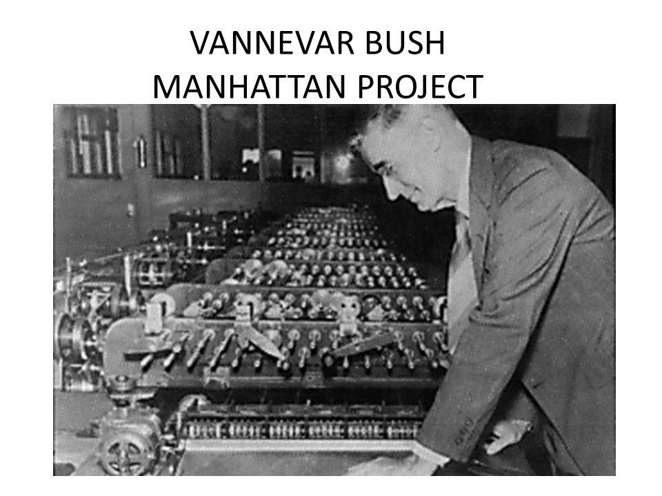 VANNEVAR BUSH MANHATTAN PROJECT