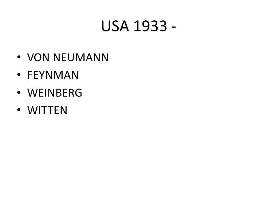 USA 1933 - VON NEUMANN FEYNMAN WEINBERG WITTEN