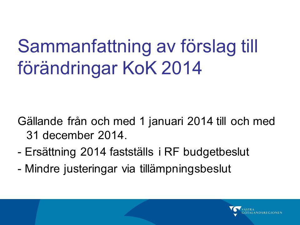 Sammanfattning av förslag till förändringar KoK 2014 Gällande från och med 1 januari 2014 till och med 31 december 2014.