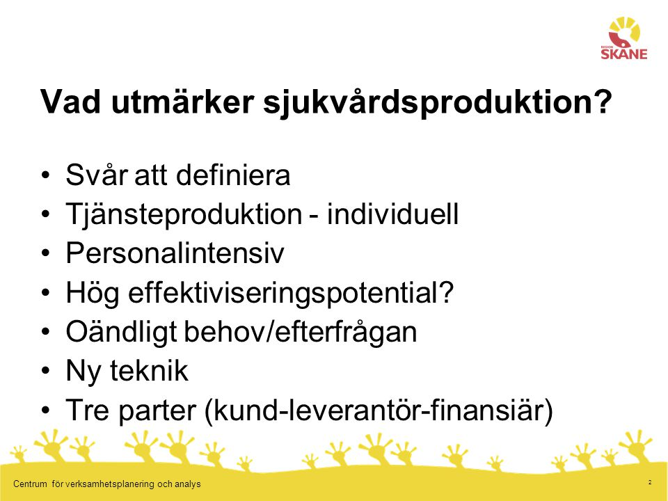 53 Centrum för verksamhetsplanering och analys Förslag målrelaterad ersättning 2011 VIII.Diabetesprocessen –Täckningsgrad i Nationella diabetesregistret (NDR) IX.Ledplastikprocessen –Täckningsgrad höftprotesreg och knäprotesreg (ev + ORTREG) –Postoperativa infektioner –EQ5D-index –Andel remisser som leder till operation X.Hjärtprocessen –Täckningsgrad Riks-HIA (Swedheart) –28-dagars mortalitet –Återinläggning inom 30 dagar efter sjukhusvårdad hjärtsvikt XI.Palliativprocessen –Täckningsgrad Svenska Palliativregistret XII.Administrativ –Diagnosregistrering