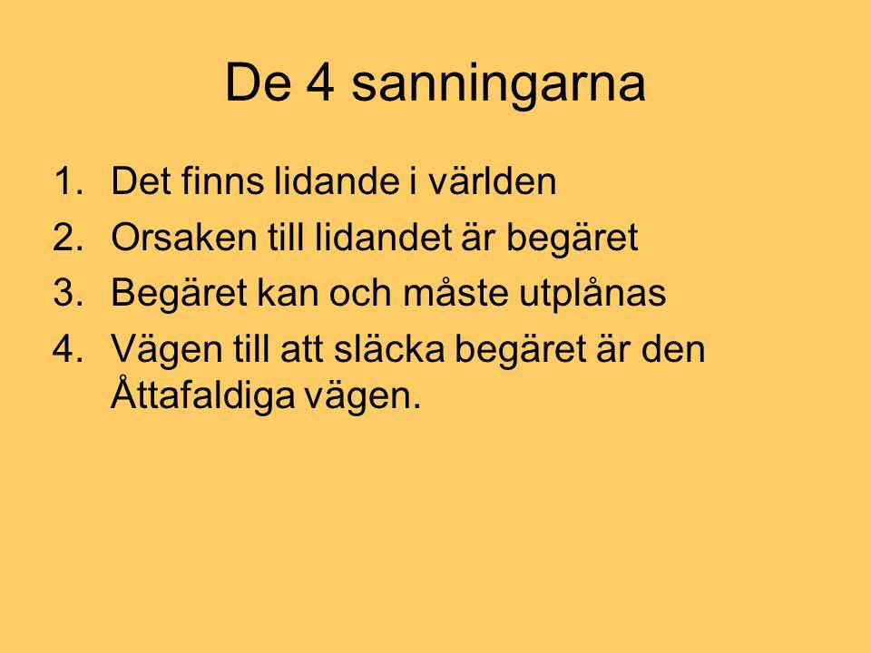 Buddhism idag 500 miljoner buddhister idag Tredje största religionen i Sverige (tror man) I Sverige ser vi spår av den i mat, kampsporter och meditation.