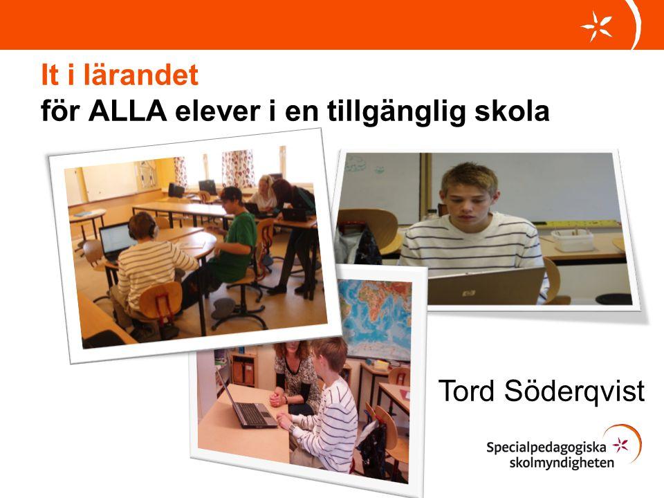 It i lärandet för ALLA elever i en tillgänglig skola Tord Söderqvist